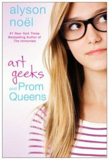 Art Geeks and Prom Queens av Alyson Noel (Heftet)