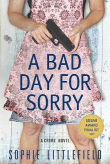 A Bad Day for Sorry av Sophie Littlefield (Heftet)