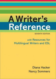 A Writer's Reference with Resources for Multilingual Writers and ESL av Diana Hacker og Nancy Sommers (Heftet)