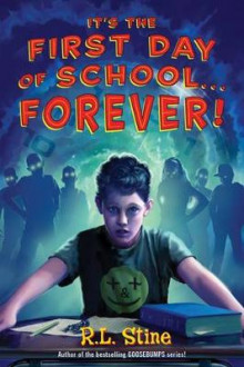 It's the First Day of School ... Forever! av R. L. Stine (Innbundet)