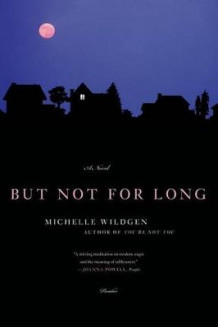 But Not for Long av Michelle Wildgen (Heftet)