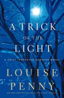 A Trick of the Light av Louise Penny (Innbundet)
