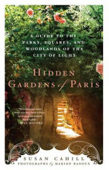 Hidden Gardens of Paris av Susan Cahill (Heftet)