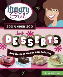 Hungry Girl 200 Under 200 Just Desserts av Lisa Lillien (Heftet)