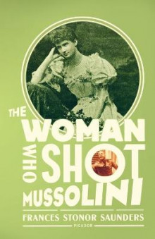 The Woman Who Shot Mussolini av Frances Stonor Saunders (Heftet)