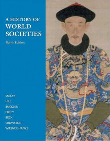 A History of World Societies av University John P McKay, University Bennett D Hill, University Roger B Beck, University Clare Haru Crowston, Patricia Buckley Ebray og Wiesner-Hanks (Innbundet)