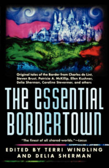 Essential Bordertown: a Travellers' Guide to the Edge of Faerie (Heftet)