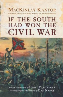 If the South Had Won the Civil War av Mackinlay Kantor (Heftet)