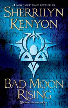 Bad moon rising av Sherrilyn Kenyon (Heftet)