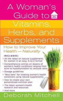 A Woman's Guide to Vitamins, Herbs, and Supplements av Deborah Mitchell (Heftet)