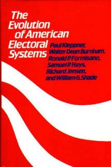 The Evolution of American Electoral Systems av Paul Kleppner, Walter Dean Burnham, Willaim G. Shade, Richard Jensen, Samuel P. Hays, Ronald P. Formisand og etc. (Innbundet)