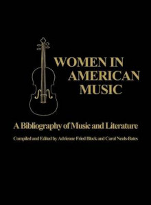 Women in American Music av Carol Neuls-Bates og Adrienne Fried Block (Innbundet)