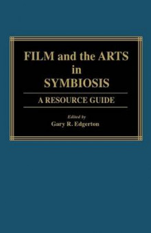 Film and the Arts in Symbiosis av Gary R. Edgerton (Innbundet)