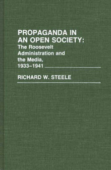 Propaganda in an Open Society av Richard W. Steele (Innbundet)