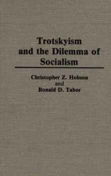Trotskyism and the Dilemma of Socialism av Christopher Z. Hobson og Ronald D. Tabor (Innbundet)