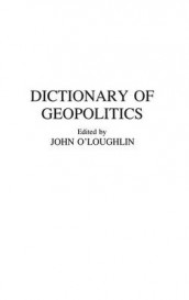 Dictionary of Geopolitics av John O'Loughlin (Innbundet)