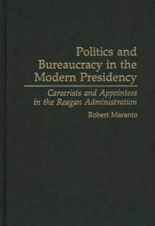 Politics and Bureaucracy in the Modern Presidency av Robert Maranto (Innbundet)
