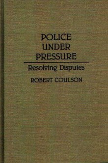 Police Under Pressure av Robert Coulson (Innbundet)