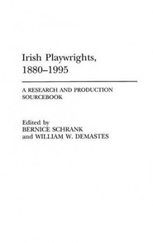 Irish Playwrights, 1880-1995 av William W. Demastes og Bernice Schrank (Innbundet)