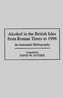 Alcohol in the British Isles from Roman Times to 1996 av David W. Gutzke (Innbundet)