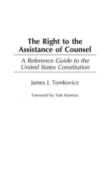 The Right to the Assistance of Counsel av James J. Tomkovicz (Innbundet)