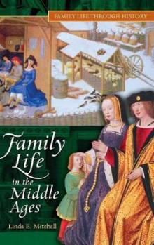 Family Life in the Middle Ages av Linda E. Mitchell (Innbundet)