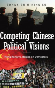 Competing Chinese Political Visions av Sonny Shiu-Hing Lo (Innbundet)