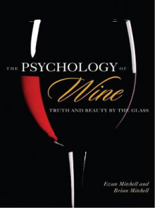 The Psychology of Wine av Evan Mitchell og Brian Mitchell (Innbundet)