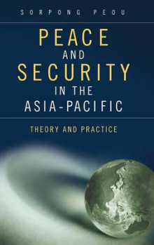 Peace and Security in the Asia-Pacific av Sorpong Peou (Innbundet)
