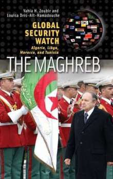 Global Security Watch--The Maghreb av Yahia H. Zoubir og Louisa Dris Ait Hamadouche (Innbundet)