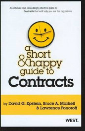 A Short and Happy Guide to Contracts av David Epstein, Bruce Markell og Lawrence Ponoroff (Heftet)