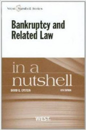 Epstein's Bankruptcy and Related Law in a Nutshell, 8th av David Epstein (Heftet)