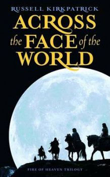 Across the Face of the World av Russell Kirkpatrick (Heftet)