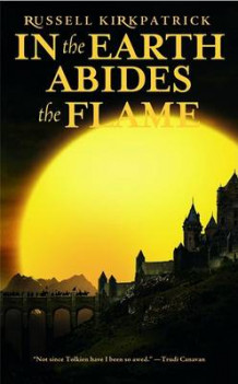 In the Earth Abides the Flame av Russell Kirkpatrick (Heftet)