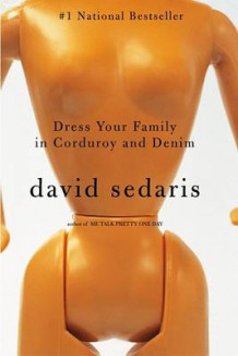 Dress Your Family in Corduroy and Denim av David Sedaris (Heftet)