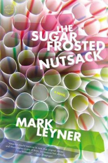The Sugar Frosted Nutsack av Mark Leyner (Heftet)