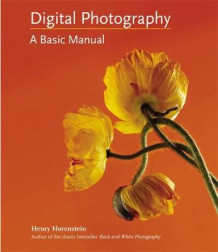 Digital Photography av Henry Horenstein (Innbundet)