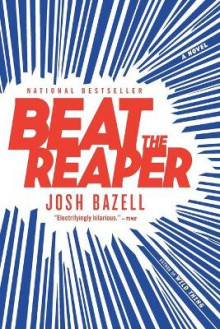 Beat the Reaper av Josh Bazell (Heftet)