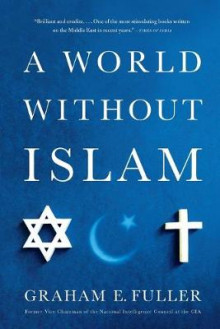 A World without Islam av Graham E. Fuller (Heftet)