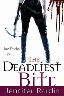 The Deadliest Bite av Jennifer Rardin (Heftet)