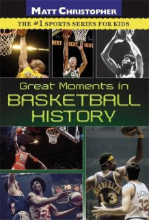 Great Moments In Basketball History av Matt Christopher (Heftet)
