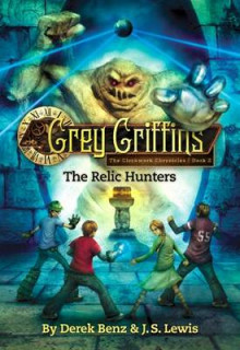 Grey Griffins: The Clockwork Chronicles: Relic Hunters No. 2 av Derek Benz og J. S. Lewis (Innbundet)