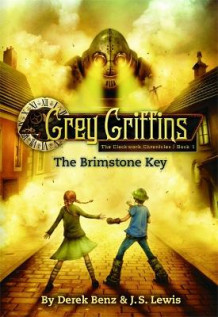 Grey Griffins: The Clockwork Chronicles No. 1: The Brimstone Key av Derek Benz og J. S. Lewis (Heftet)