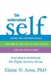 The Undervalued Self av Elaine N Aron (Innbundet)