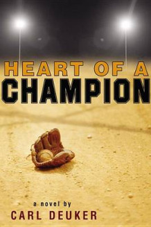 Heart of a Champion av Carl Deuker (Heftet)