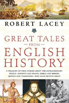 Great Tales from English History av Robert Lacey (Heftet)