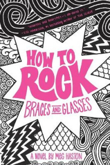 How to Rock Braces and Glasses av Meg Haston (Heftet)