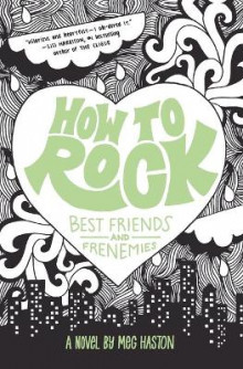 How to Rock Best Friends and Frenemies av Meg Haston (Heftet)