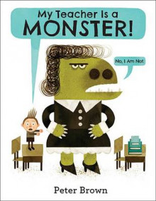 My Teacher Is a Monster! (No, I Am Not.) av Peter Brown (Innbundet)
