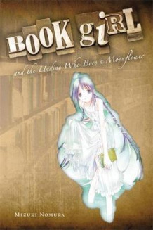 Book Girl and the Undine Who Bore a Moonflower av Mizuki Nomura (Heftet)